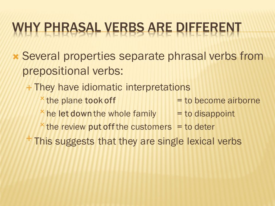 Why phrasal verbs are different