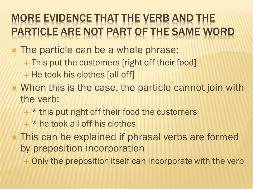 More evidence that the verb and the particle are not part of the same word