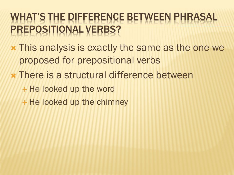 What's the difference between phrasal prepositional verbs