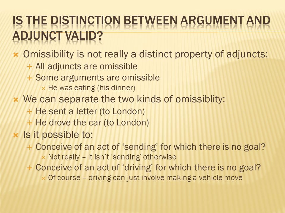 Is the distinction between argument and adjunct valid