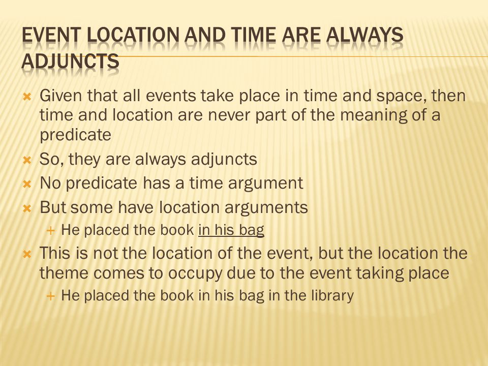 Event location and time are always adjuncts