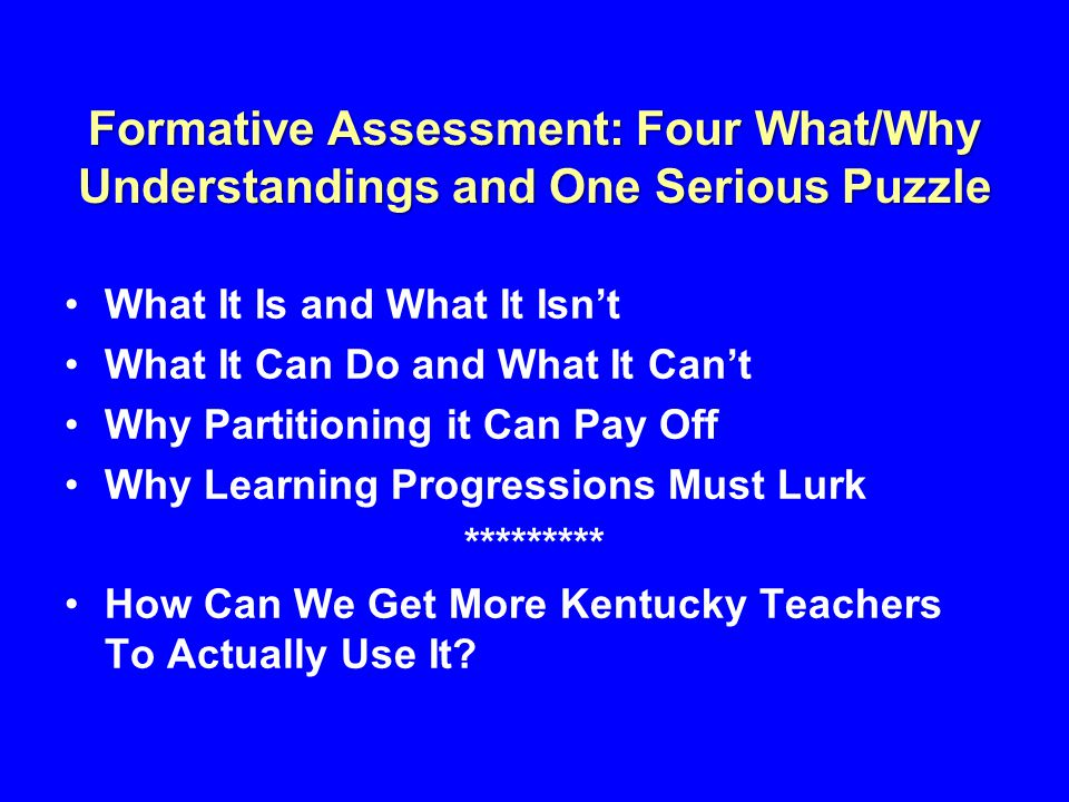 Formative Assessment: Four What/Why Understandings and One Serious Puzzle