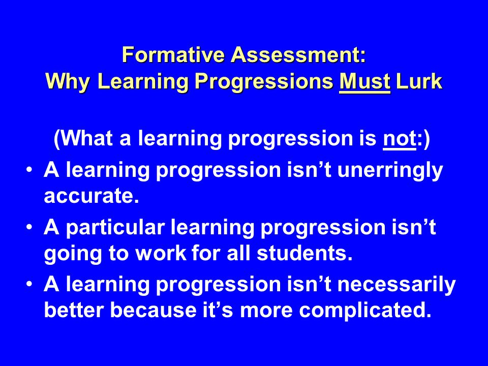 Formative Assessment: Why Learning Progressions Must Lurk
