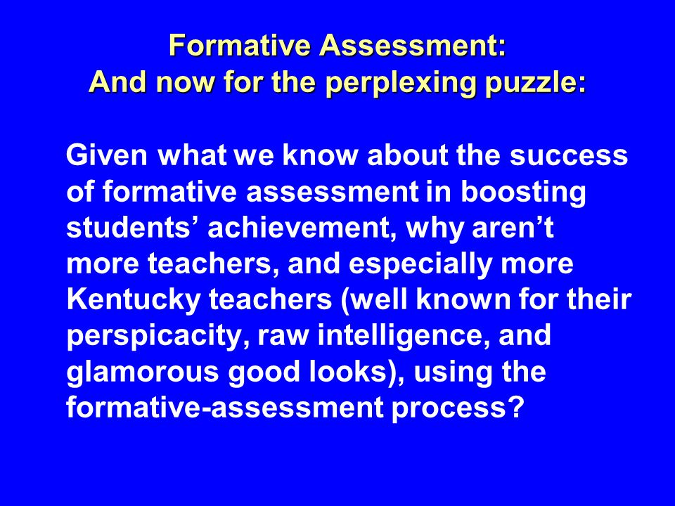 Formative Assessment: And now for the perplexing puzzle: