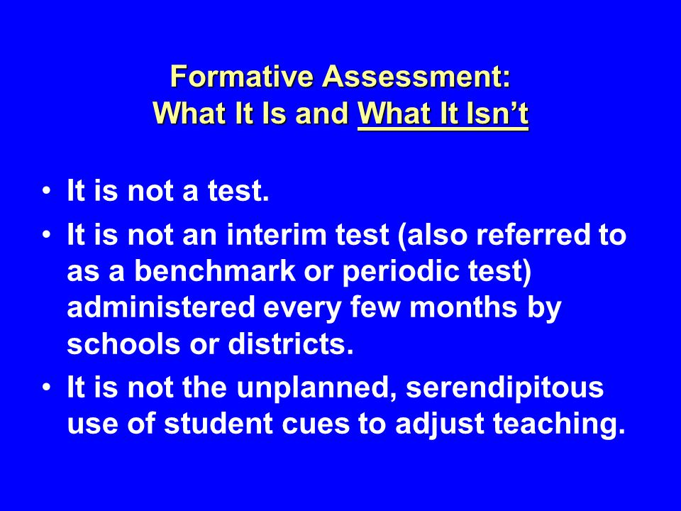 Formative Assessment: What It Is and What It Isn't