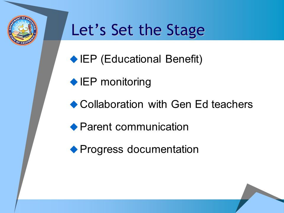 Let's Set the Stage IEP (Educational Benefit) IEP monitoring
