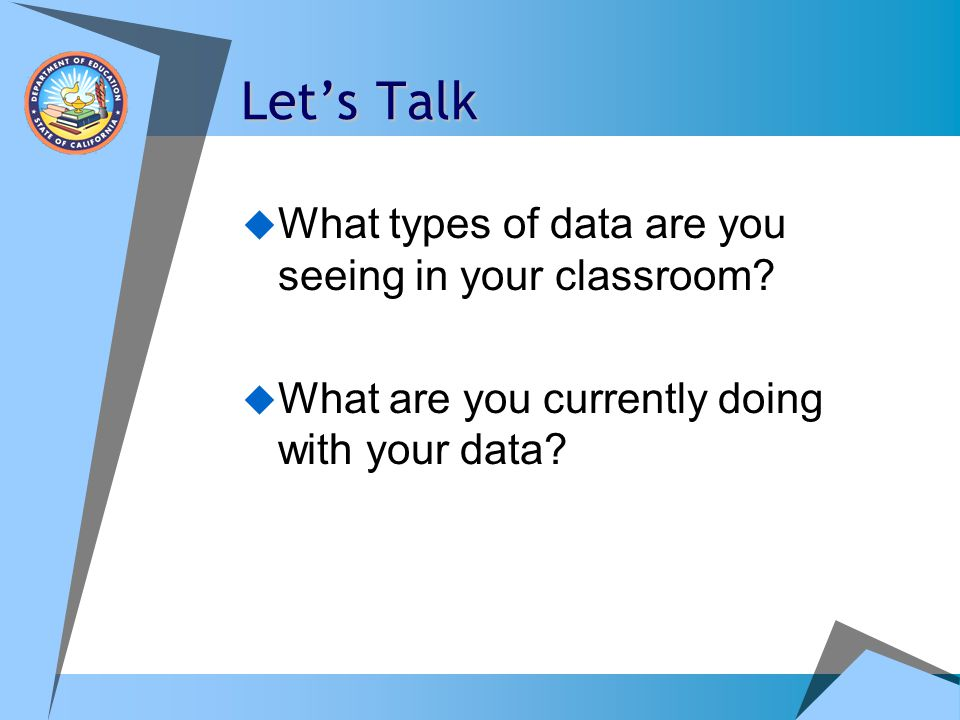 Let's Talk What types of data are you seeing in your classroom