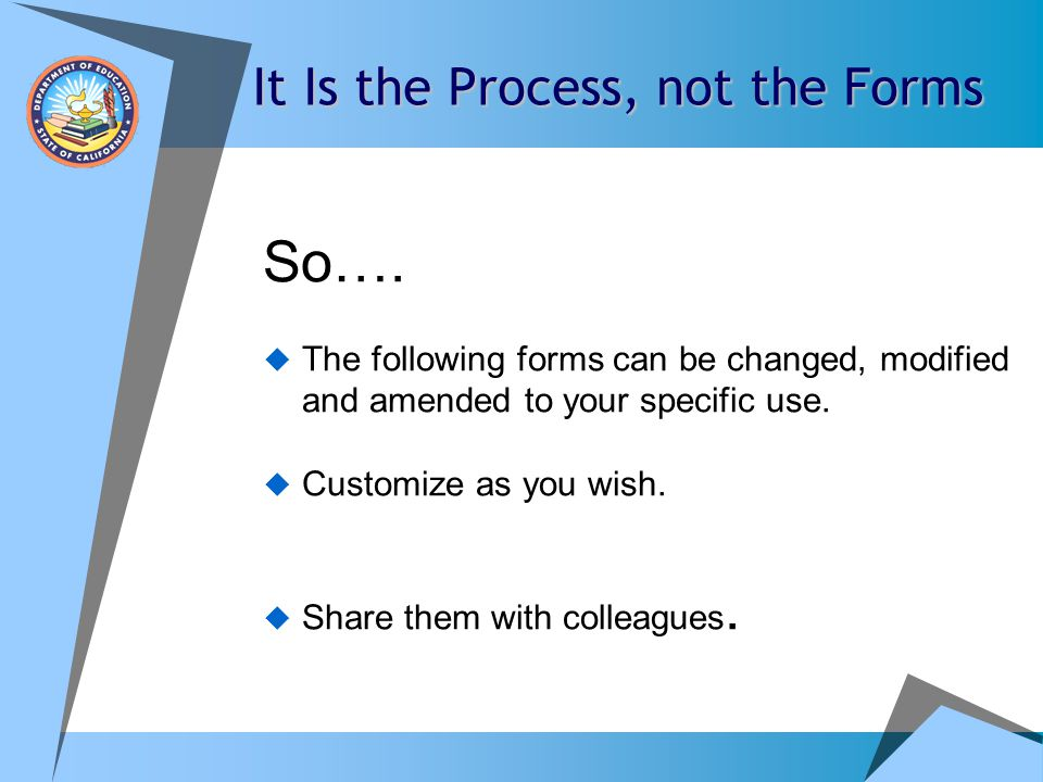 It Is the Process, not the Forms