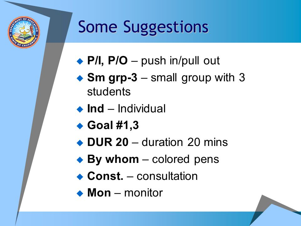 Some Suggestions P/I, P/O – push in/pull out