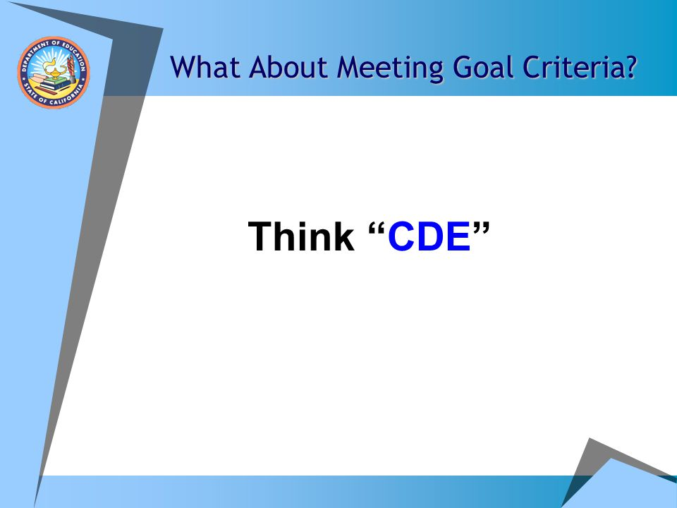 What About Meeting Goal Criteria