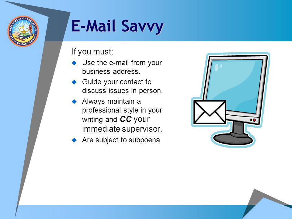 E-Mail Savvy If you must: Use the e-mail from your business address.