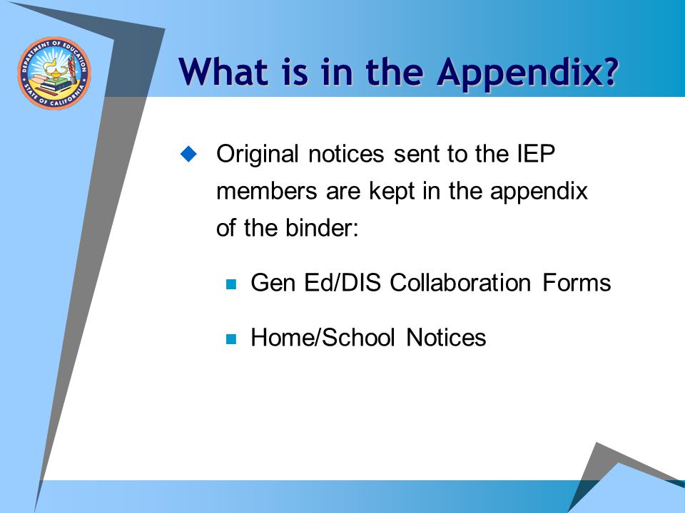 What is in the Appendix Original notices sent to the IEP members are kept in the appendix of the binder: