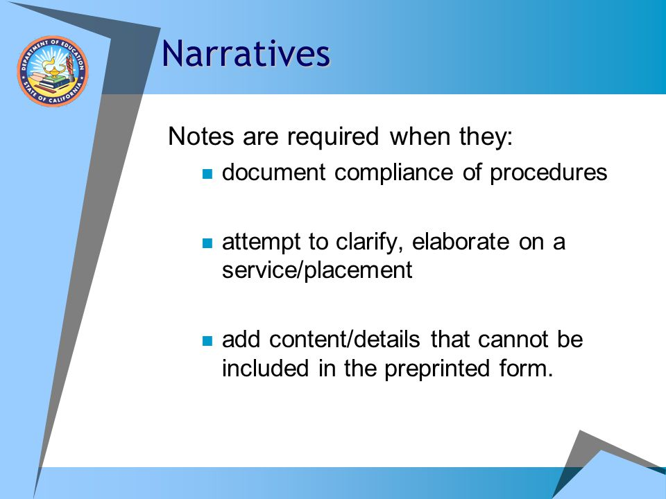 Narratives Notes are required when they: