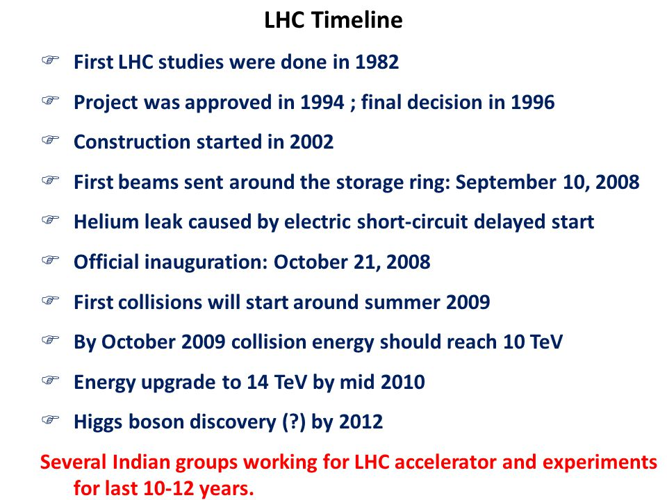 LHC Timeline First LHC studies were done in 1982