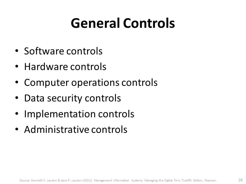 General Controls Software controls Hardware controls
