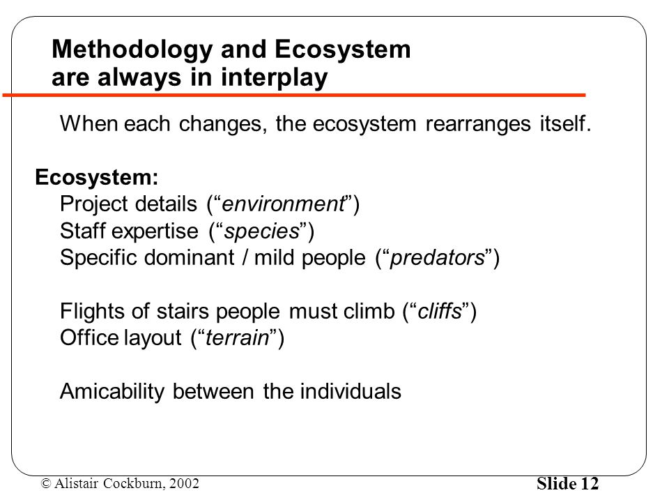 Methodology and Ecosystem are always in interplay