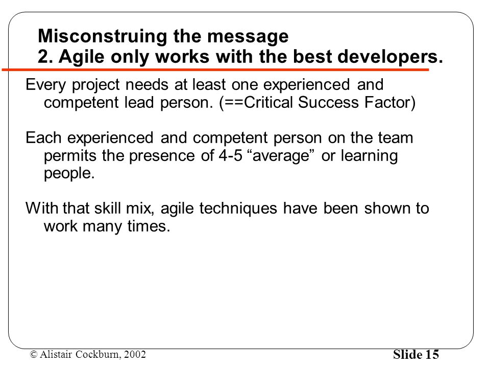 Misconstruing the message 2. Agile only works with the best developers.