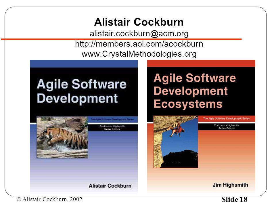 Alistair Cockburn alistair. cockburn@acm. org http://members. aol