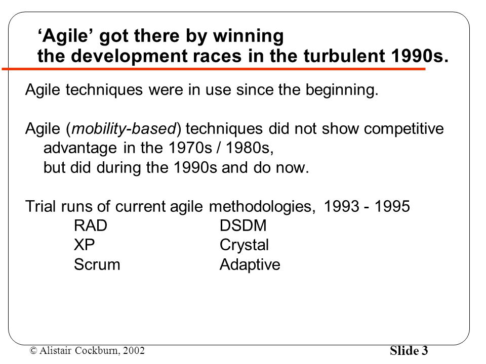'Agile' got there by winning the development races in the turbulent 1990s.
