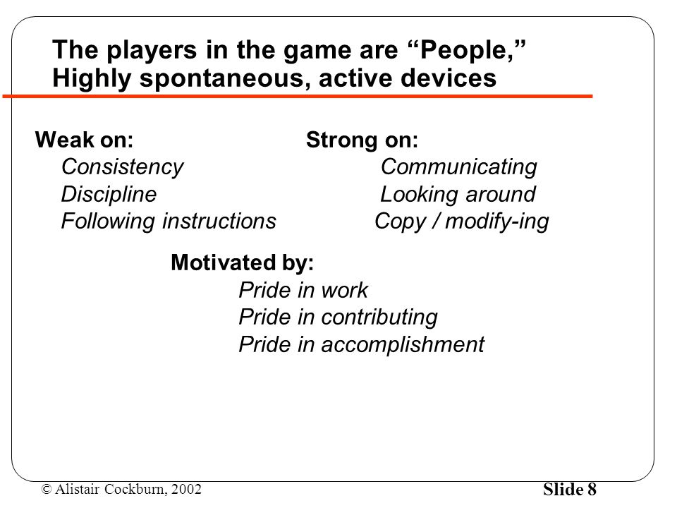 The players in the game are People, Highly spontaneous, active devices