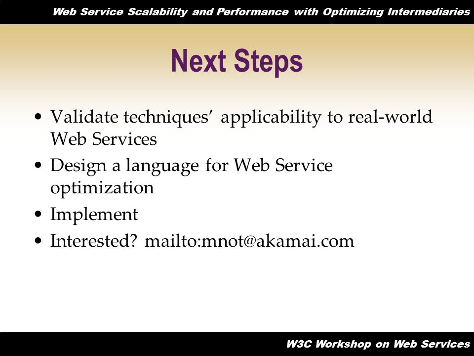 Next Steps Validate techniques' applicability to real-world Web Services. Design a language for Web Service optimization.