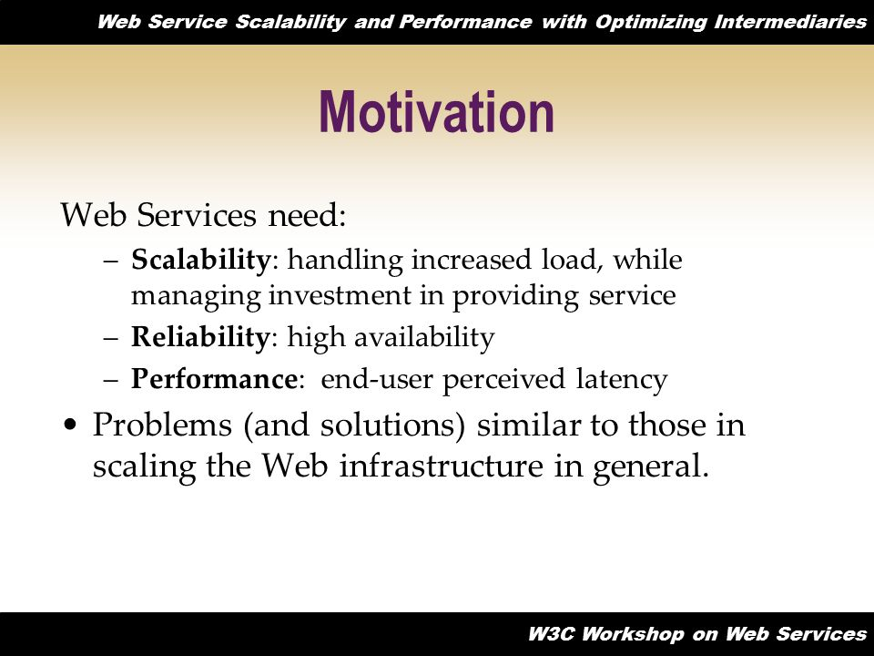 Motivation Web Services need: