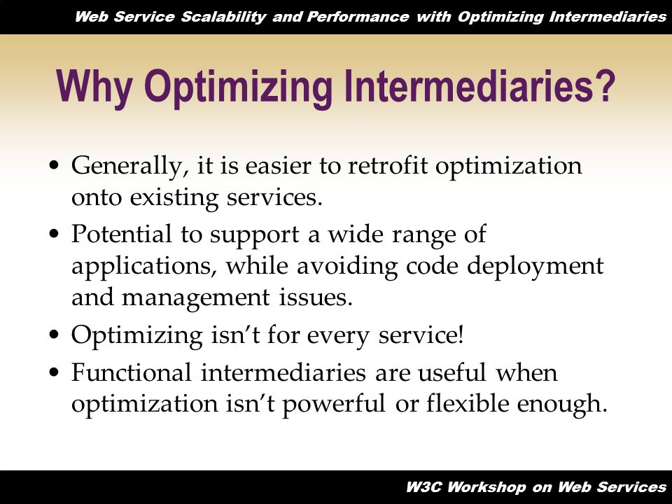Why Optimizing Intermediaries