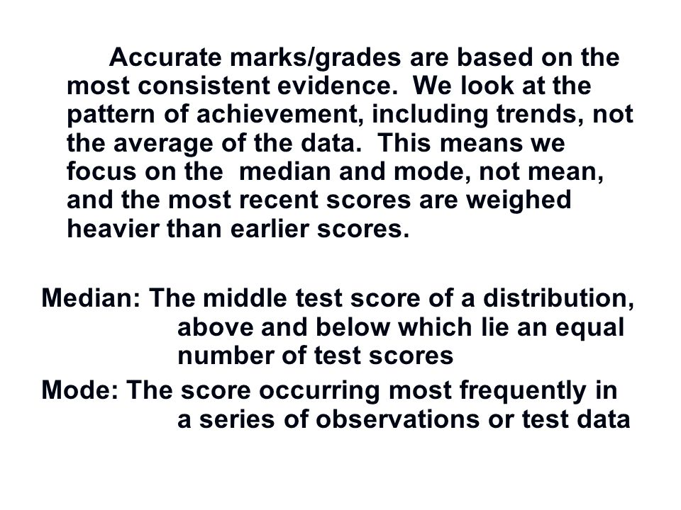Accurate marks/grades are based on the most consistent evidence