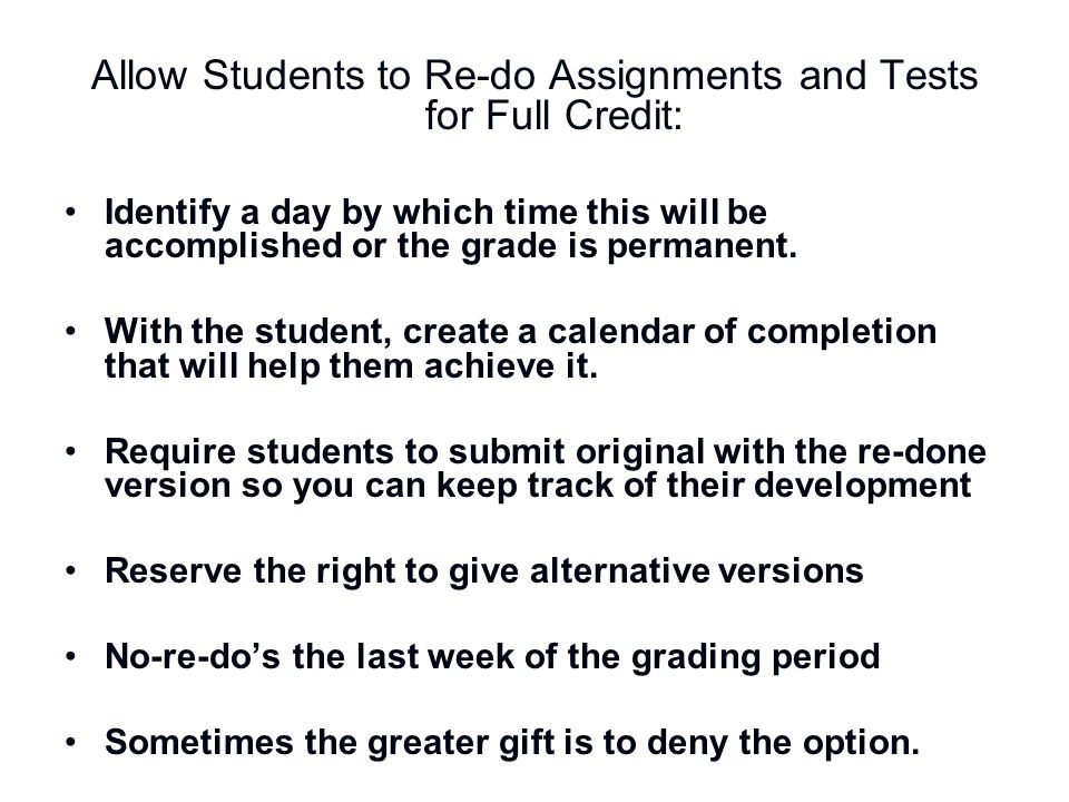 Allow Students to Re-do Assignments and Tests for Full Credit: