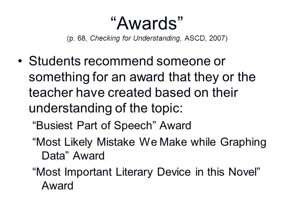 Awards (p. 68, Checking for Understanding, ASCD, 2007)