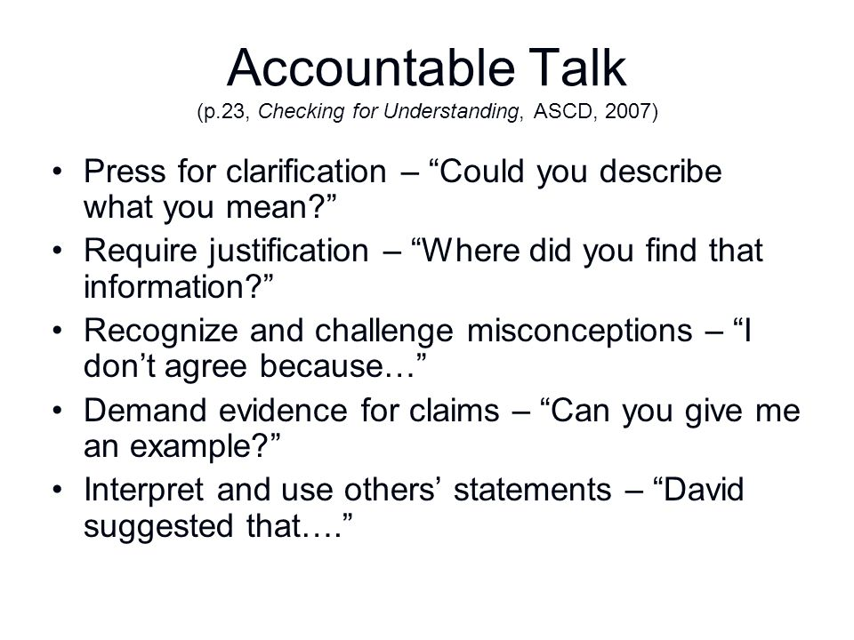 Accountable Talk (p.23, Checking for Understanding, ASCD, 2007)
