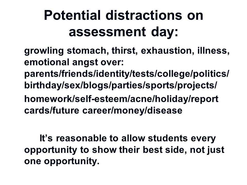Potential distractions on assessment day: