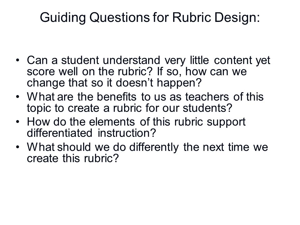 Guiding Questions for Rubric Design: