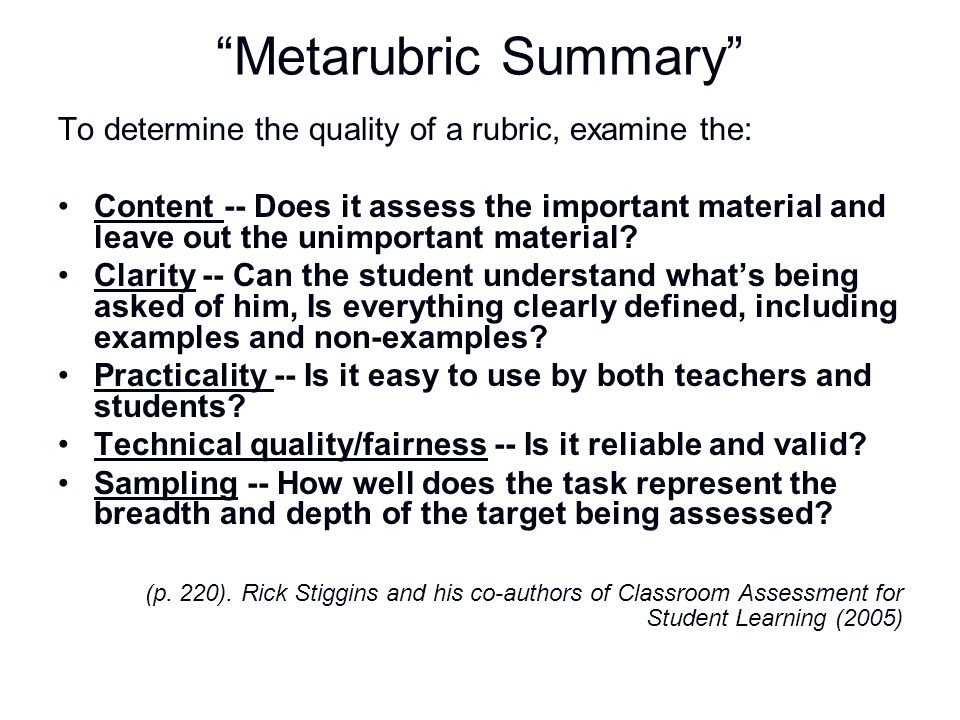 Metarubric Summary To determine the quality of a rubric, examine the:
