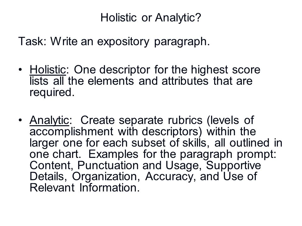 Holistic or Analytic Task: Write an expository paragraph.