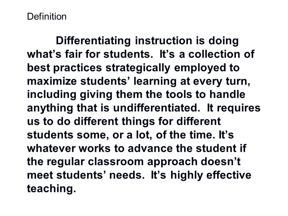 Definition Differentiating instruction is doing what's fair for students.