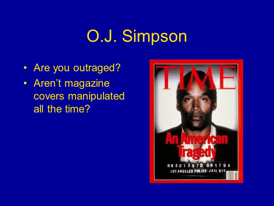 O.J. Simpson Are you outraged