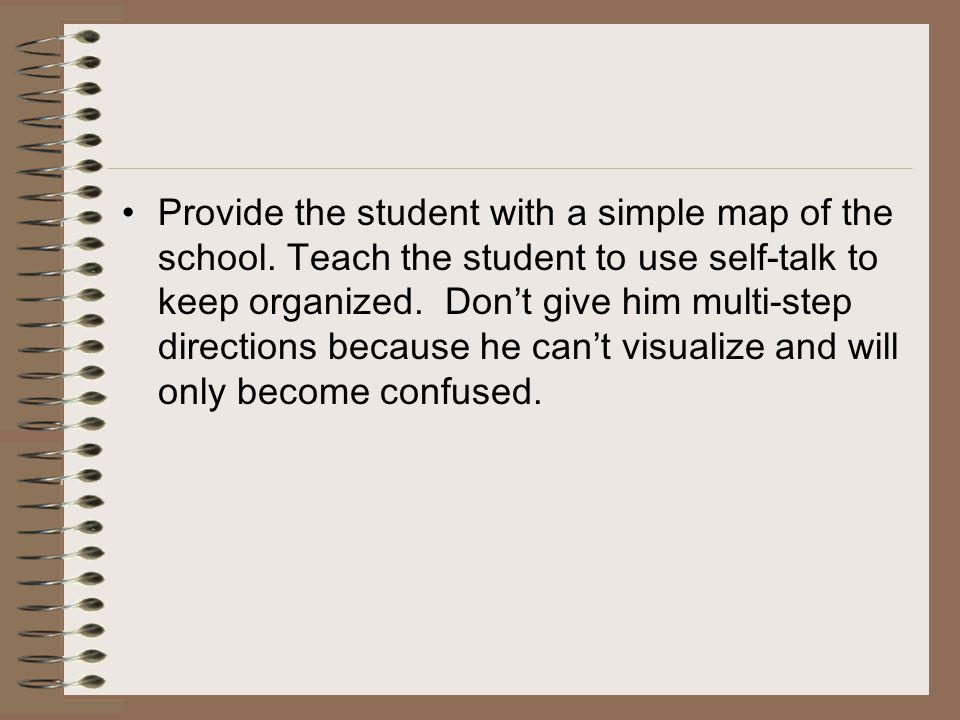 Provide the student with a simple map of the school
