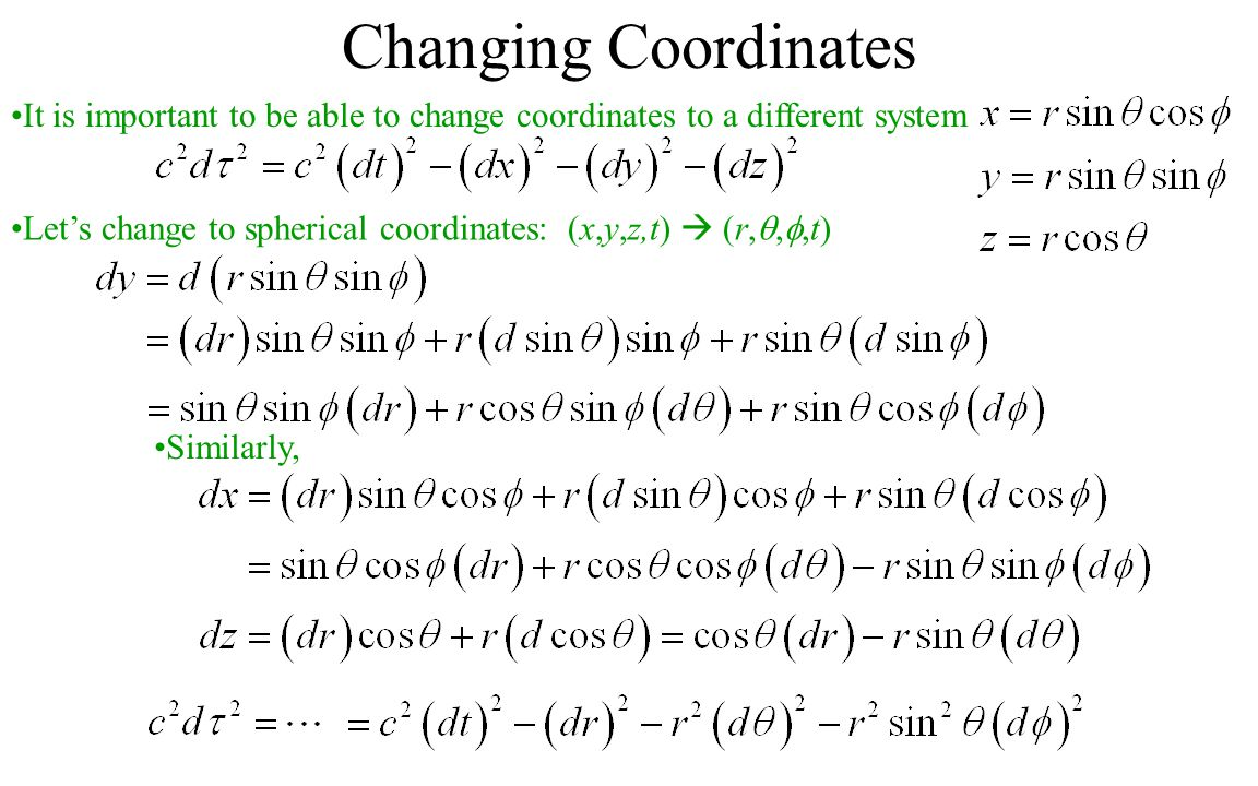 Changing Coordinates It is important to be able to change coordinates to a different system.