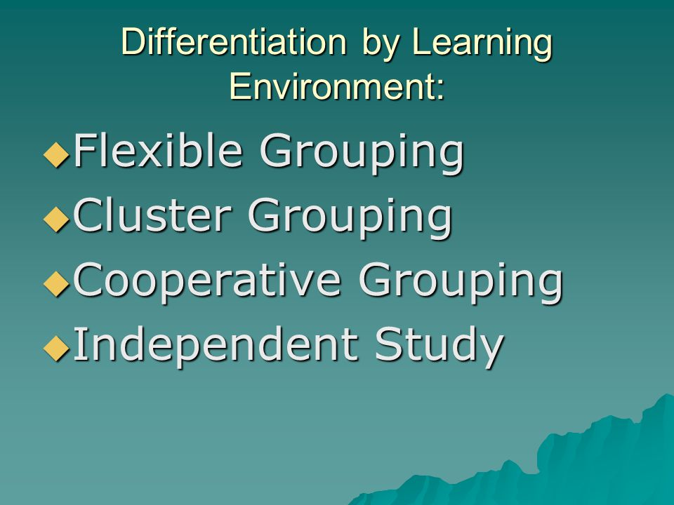 Differentiation by Learning Environment: