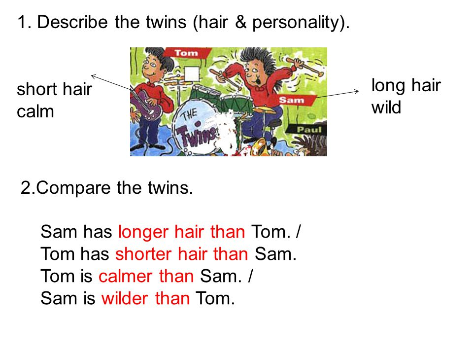 1. Describe the twins (hair & personality).
