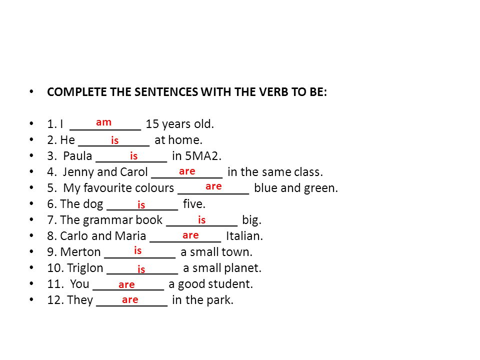 COMPLETE THE SENTENCES WITH THE VERB TO BE: