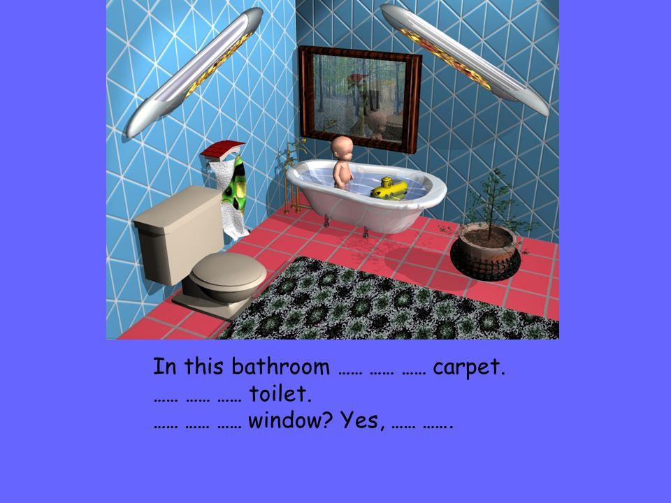 In this bathroom …… …… …… carpet. …… …… …… toilet.