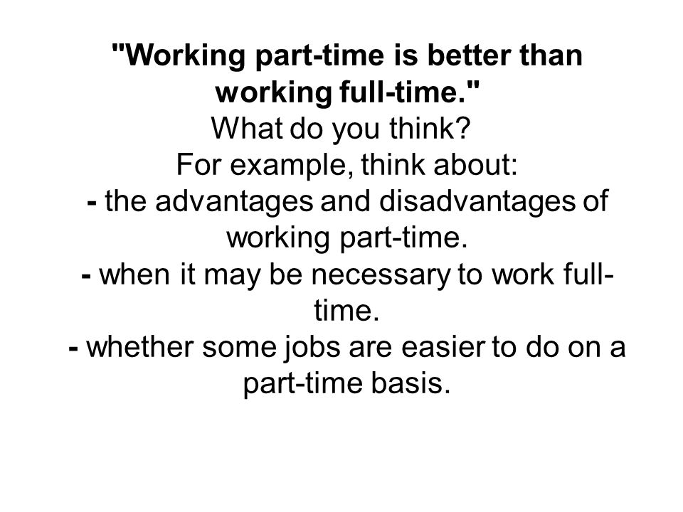 Working part-time is better than working full-time