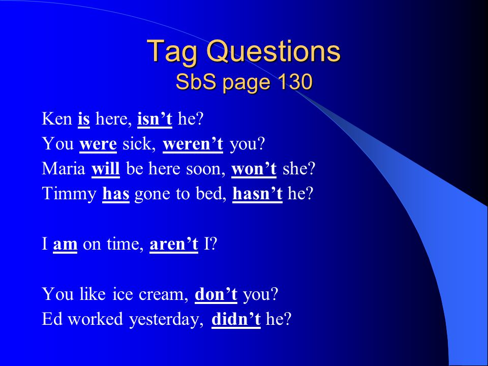 Tag Questions SbS page 130 Ken is here, isn't he