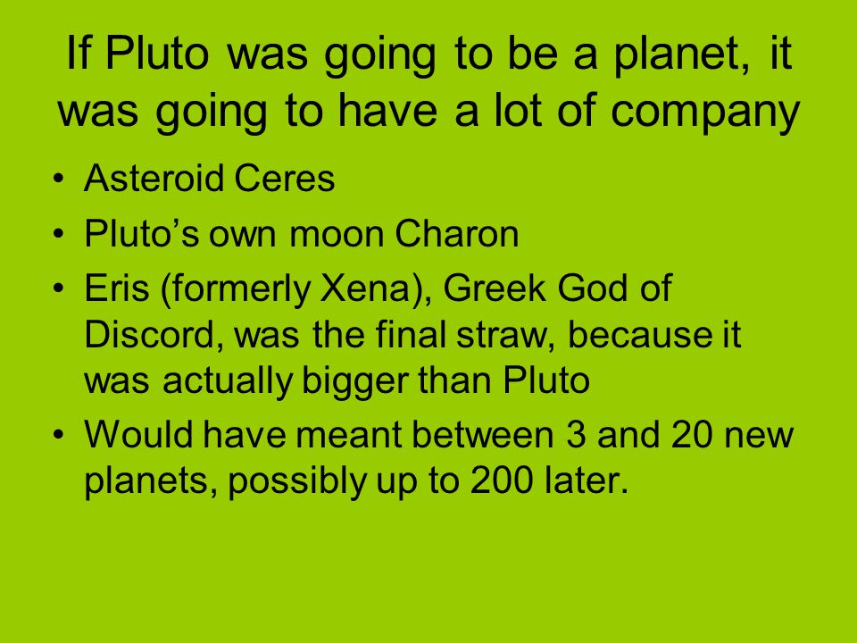 If Pluto was going to be a planet, it was going to have a lot of company