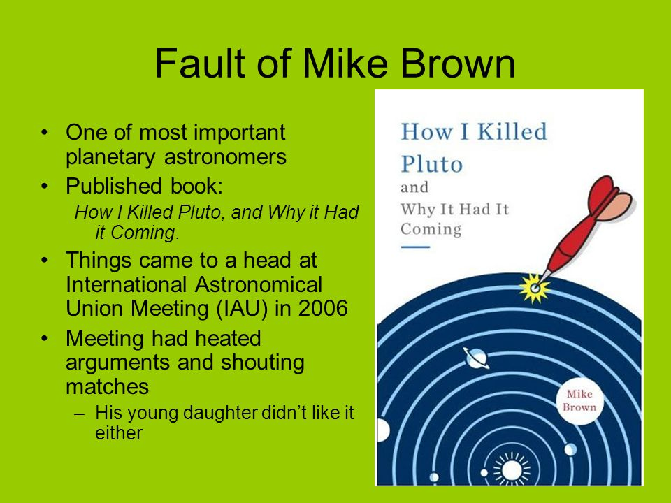 Fault of Mike Brown One of most important planetary astronomers