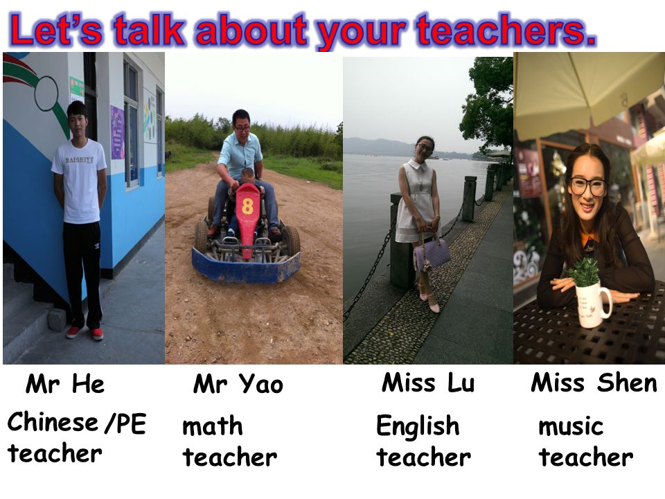 Let's talk about your teachers.