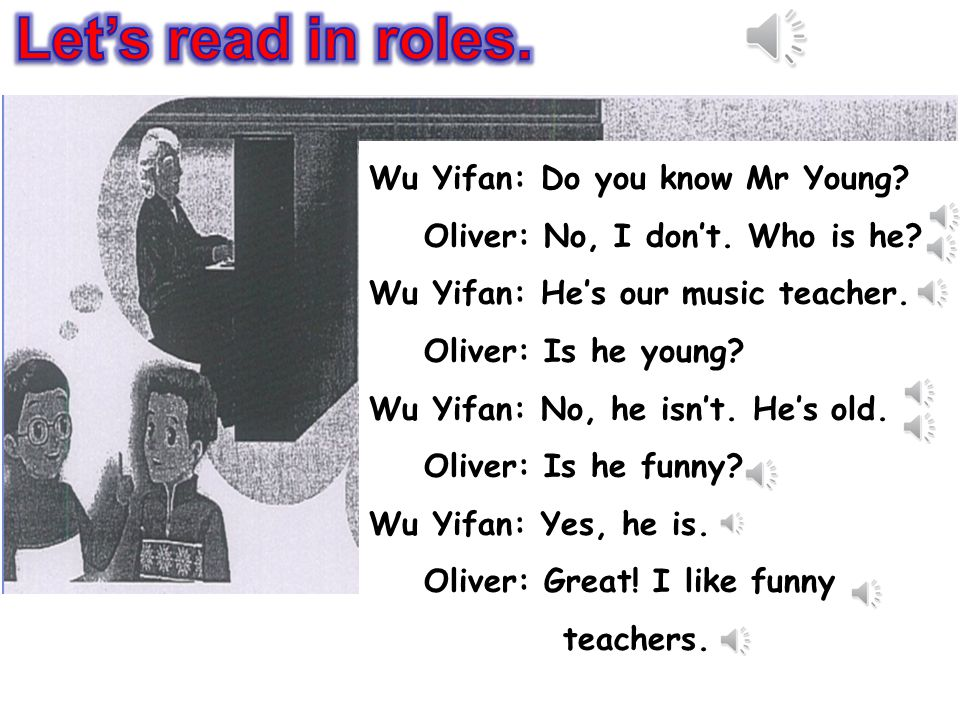 Let's read in roles. Wu Yifan: Do you know Mr Young