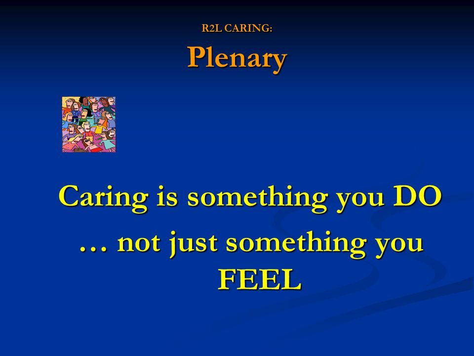 Caring is something you DO … not just something you FEEL